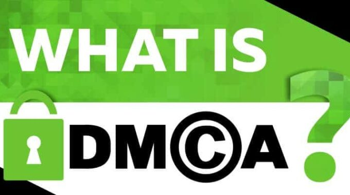 How To File A DMCA Takedown Notice…and Fight It Back Against One